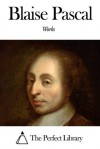 Works of Blaise Pascal - Blaise Pascal
