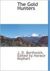 The Gold Hunters - J.D. Borthwick, Horace Kephart