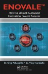 Enovale: How to Unlock Sustained Innovation Project Success - Greg McLaughlin, Vinny Caraballo