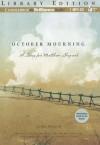 October Mourning: A Song for Matthew Shepard - Lesléa Newman