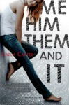 Me, Him, Them, and It - Caela Carter