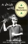 A Drink with Shane MacGowan - Shane MacGowan, Victoria Mary Clarke