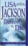 Deserves to Die: A Selena Alvarez/Regan Pescoli Novel - Lisa Jackson