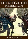 The Stitchlife Rebellion - A.D. Bloom