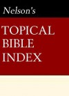 Nelson's Quick Reference Topical Bible Index - Thomas Nelson Publishers