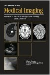 Handbook of Medical Imaging, Volume 2. Medical Image Processing and Analysis (SPIE Press Monograph Vol. PM80/SC) - J. Michael Fitzpatrick, Milan Sonka