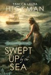 Swept Up by the Sea: A Romantic Fairy Tale - Tracy Hickman