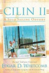 Cilin II: A Solo Sailing Odyssey: The Closest Point to Heaven - Edgar D. Whitcomb