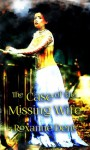 The Case of the Missing Wife - Roxanne Dent