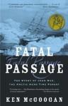 Fatal Passage: The True Story of John Rae, the Arctic Hero Time Forgot - Ken McGoogan