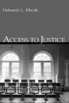 Access to Justice - Deborah L. Rhode