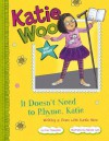 It Doesn't Need to Rhyme, Katie: Writing a Poem with Katie Woo - Fran Manushkin, Tammie Lyon