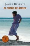 El Sueno De Africa: En Busca De Los Mitos Blancos Del Continente Negro (Literatura) - Javier Reverte