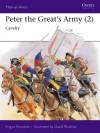 Peter the Great's Army (2): Cavalry - Angus Konstam, David Rickman