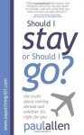 The Truth about Moving Abroad and Whether It's Right for You: Should I Stay or Should I Go? - Paul Allen