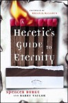 A Heretic's Guide to Eternity - Spencer Burke, Barry Taylor, Brian D. McLaren