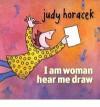 I Am Woman Hear Me Draw - Judy Horacek