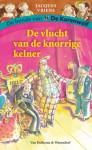 De vlucht van de knorrige kelner - Jacques Vriens, Annet Schaap