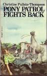 Pony Patrol Fights Back - Christine Pullein-Thompson