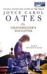 Gravedigger's Daughter - Joyce Carol Oates