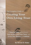 The Complete Guide to Creating Your Own Living Trust: A Step-By-Step Plan to Protect Your Assets, Limit Your Taxes, and Ensure Your Wishes Are Fulfilled - Steven D. Fisher