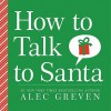 How to Talk to Santa - Alec Greven, Kei Acedera