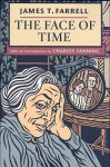 The Face of Time - James T. Farrell, Charles Fanning