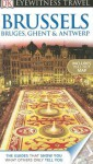 DK Eyewitness Travel Guide: Brussels, Bruges, Ghent & Antwerp - Antony Mason, Emma Jones, Delphine Lawrance