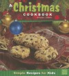 Christmas Cookbook; Simple Recipes for Kids (First Facts: First Cookbooks) - Sarah L. Schuette