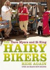 The Hairy Bikers Ride Again - Dave Myers, Si King
