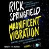Magnificent Vibration: A Novel (Audio) - Rick Springfield