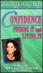 Confidence: Finding It & Living It - Barbara De Angelis