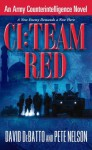 CI: Team Red: An Army Counterintelligence Novel (Ci) - David DeBatto, Pete Nelson