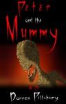 Peter and the Mummy - Darren Pillsbury