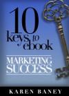 10 Keys to eBook Marketing Success - Karen Baney