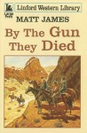 By the Gun They Died - Matt James