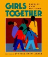 Girls Together - Sherley Anne Williams, Synthia Saint James