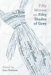 Fifty Writers on Fifty Shades of Grey - Lori Perkins, M.J. Rose, Sylvia Day, Heather Graham