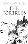 The Fortress - Hugh Walpole