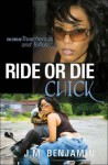 Ride or Die Chick: The Story of Treacherous and Teflon - J.M. Benjamin