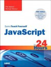 Sams Teach Yourself JavaScript in 24 Hours, 5/E - Phil Ballard, Michael Moncur