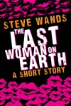 The Last Woman On Earth - Steve Wands