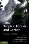 Law, Tropical Forests and Carbon - Rosemary Lyster, Catherine MacKenzie, Constance McDermott
