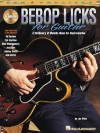 Bebop Licks for Guitar: A Dictionary of Melodic Ideas for Improvisation (REH Pro Licks) - Les Wise