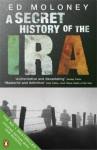 A Secret History of the IRA (Foam Book) - Ed Moloney