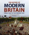 The History of Modern Britain: From 1900 to the Present Day - R.G. Grant
