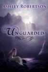 UnGuarded - Ashley Robertson