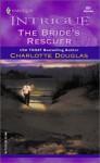 The Bride's Rescuer - Charlotte Douglas