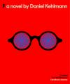 F: A Novel - Daniel Kehlmann, Carol Janeway