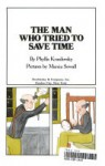The Man Who Tried to Save Time (Reading-on-My-Own Book) - Phyllis Krasilovsky, Marcia Sewall